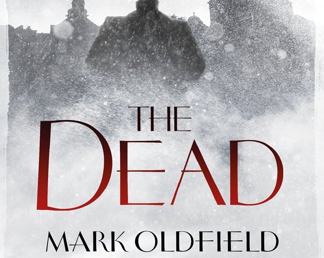 SEPTEMBER SPAIN BOOK REVIEW: 'The Dead' by Mark Oldfield