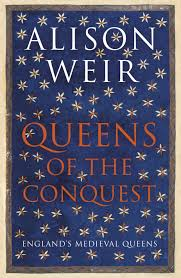 HISTORICAL BOOK REVIEW SERIES: 'Queens of the Conquest' by Alison Weir