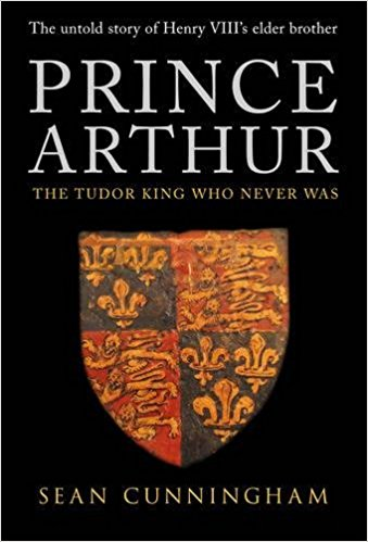 HISTORICAL BOOK REVIEW SERIES: 'Prince Arthur – The King Who Never Was' by SeanCunningham