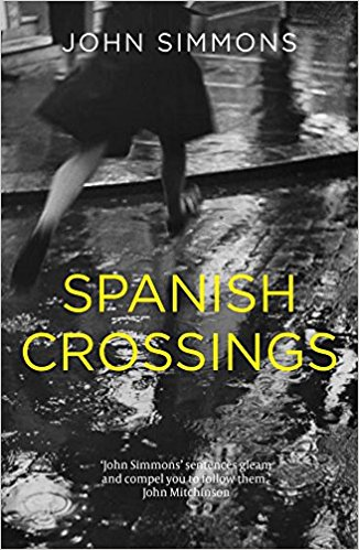 SPAIN BOOK REVIEW SERIES – MAY: 'Spanish Crossings' by JohnSimmons