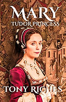 HISTORICAL BOOK REVIEW SERIES: 'Mary: Tudor Princess' by TonyRiches