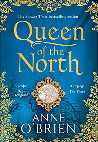 HISTORICAL BOOK REVIEW SERIES: 'Queen of the North' by AnneO'Brien