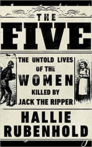 """HISTORICAL BOOK REVIEW SERIES: """"The Five"""" by HallieRubenhold"""